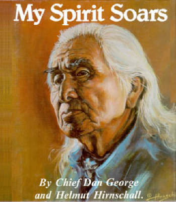 My Spirit Soars by Chief Dan George