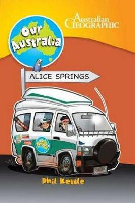 Our Australia: Alice Springs by Phil Kettle