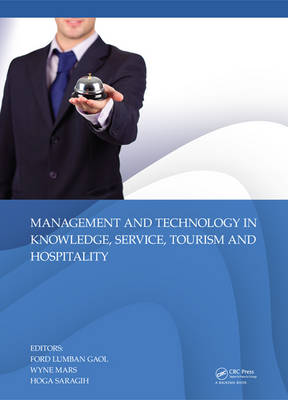 Management and Technology in Knowledge, Service, Tourism & Hospitality by Ford Lumban Gaol