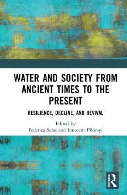 Water and Society from Ancient Times to the Present by Federica Sulas