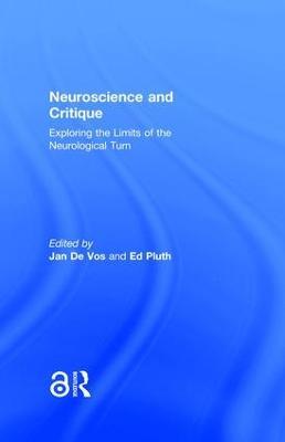 Neuroscience and Critique by Jan De Vos