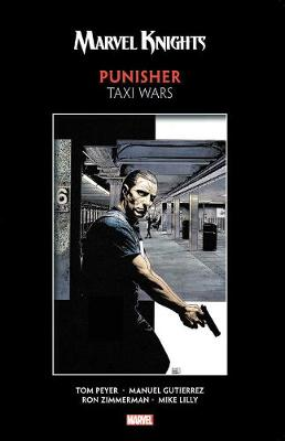 Marvel Knights Punisher By Peyer & Gutierrez: Taxi Wars by Ron Zimmerman