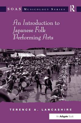 An Introduction to Japanese Folk Performing Arts by Terence A. Lancashire