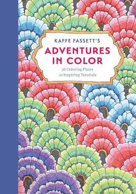 Kaffe Fassett's Adventures in Color (Adult Coloring Book) by Kaffe Fassett