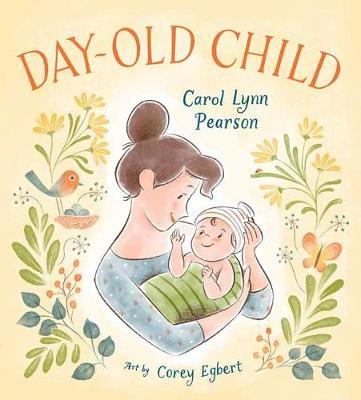 Day-Old Child by Carol Lynn Pearson
