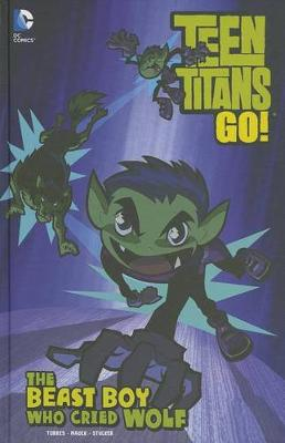 The Beast Boy Who Cried Wolf by J. Torres