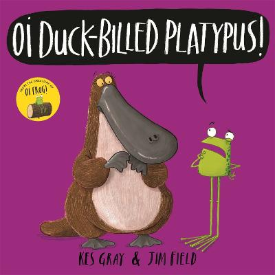 Oi Duck-billed Platypus! by Kes Gray