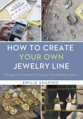 How to Create Your Own Jewelry Line by Emilie Shapiro