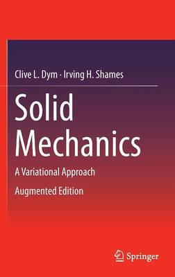 Solid Mechanics by Clive L. Dym