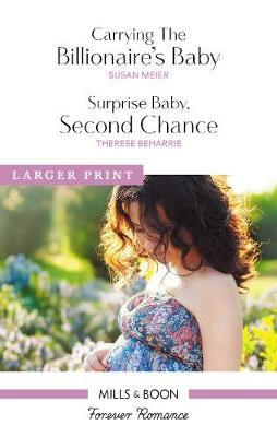Carrying The Billionaire's Baby/Surprise Baby, Second Chance by Therese Beharrie