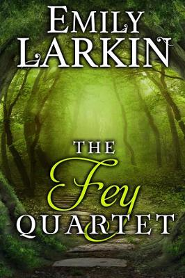 Fey Quartet by Emily Larkin