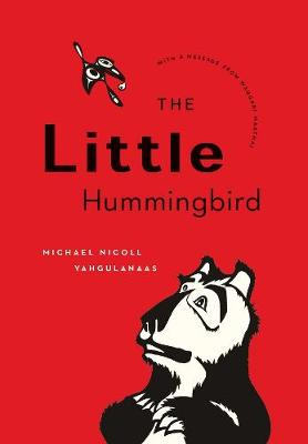 The Little Hummingbird by Michael Nicoll Yahgulanaas