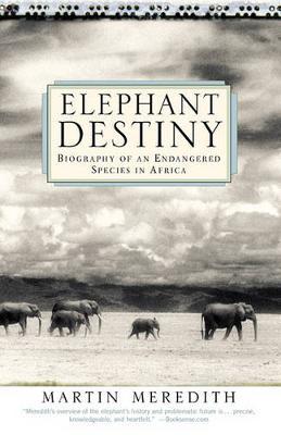 Elephant Destiny by Martin Meredith