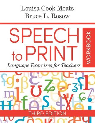 Speech to Print Workbook: Language Exercises for Teachers by Louisa Cook Moats