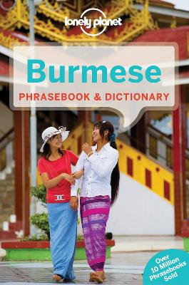 Lonely Planet Burmese Phrasebook & Dictionary by Lonely Planet