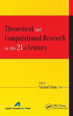 Theoretical and Computational Research in the 21st Century by Nazmul Islam