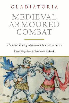 Medieval Armoured Combat by Dierk Hagedorn