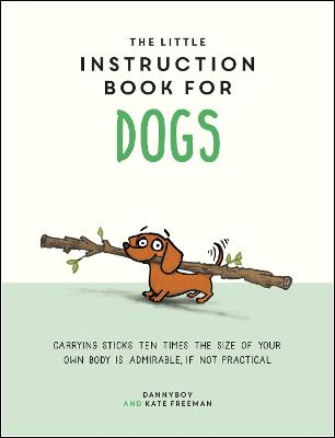 The Little Instruction Book for Dogs by Kate Freeman