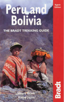 Peru and Bolivia: The Bradt Trekking Guide by Hilary Bradt
