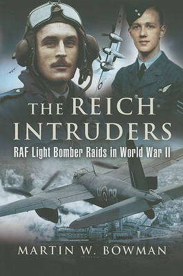 The Reich Intruders by Martin Bowman