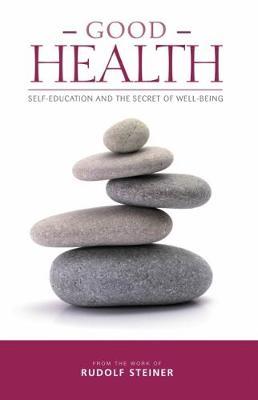 Good Health by Rudolf Steiner