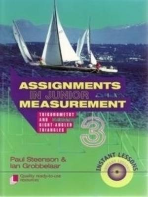 Assignments in Junior Measurement Trigonometry and Right-angled Triangles Bk.3 by Paul Steenson