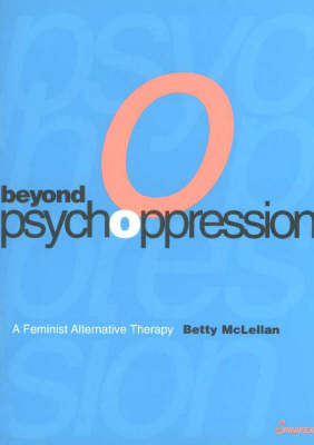 Beyond Psychoppression by Betty McLellan