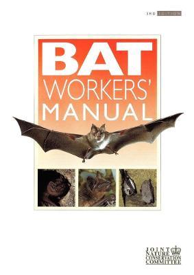 Bat Workers' Manual by Tony Mitchell-Jones