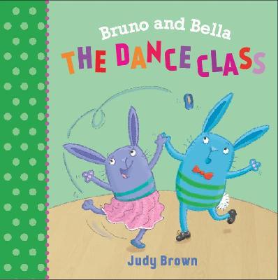 The Dance Class: Bruno and Bella book