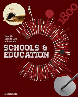 How We Used To Live In Australia: Schools and Education by Rachel Dixon