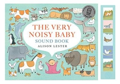 The The Very Noisy Baby by Alison Lester