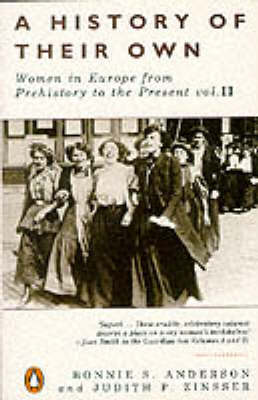 A History of Their Own: Women in Europe from Prehistory to the Present: v. 2 by Bonnie S. Anderson