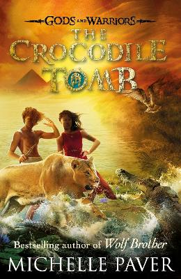 Crocodile Tomb (Gods and Warriors Book 4) by Michelle Paver