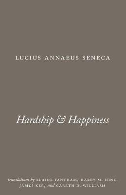 Hardship and Happiness by Lucius Annaeus Seneca