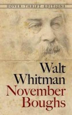 November Boughs by Walt Whitman