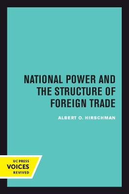 National Power and the Structure of Foreign Trade by Albert Hirschman