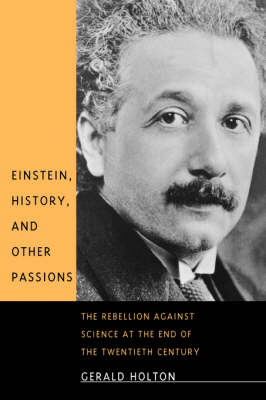 Einstein, History and Other Passions book