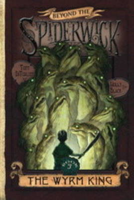 Beyond the Spiderwick Chronicles #3: The Wyrm King by Holly Black