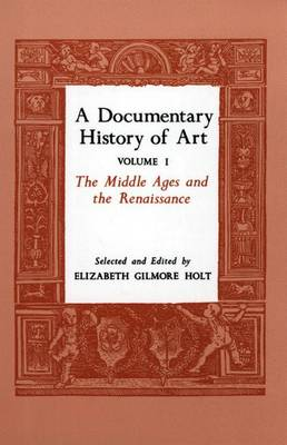 A A Documentary History of Art by Elizabeth Gilmore Holt