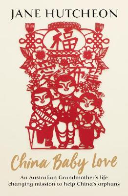 China Baby Love by Jane Hutcheon