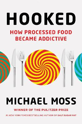 Hooked: How Processed Food Became Addictive book
