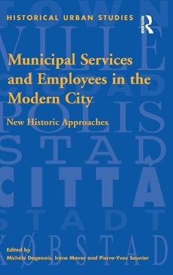 Municipal Services and Employees in the Modern City: New Historic Approaches book