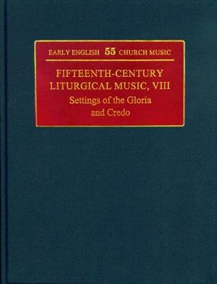Fifteenth-Century Liturgical Music Settings of the Gloria and Credo 8 by Various
