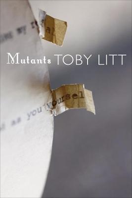 Mutants by Toby Litt