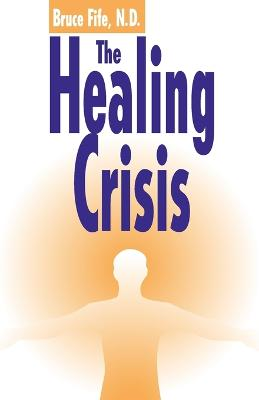Healing Crisis, 2nd Edition by Bruce Fife