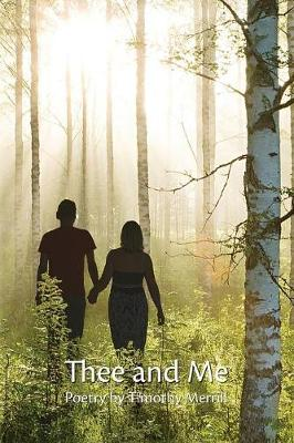 Thee and Me by Timothy Merrill