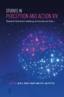 Studies in Perception and Action XIV: Nineteenth International Conference on Perception and Action book