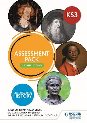Understanding History: Key Stage 3: Assessment Pack: Updated Edition by Sally Thorne