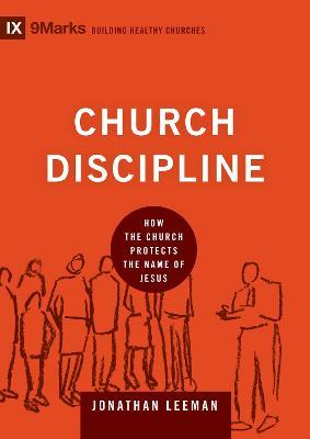 Church Discipline by Jonathan Leeman