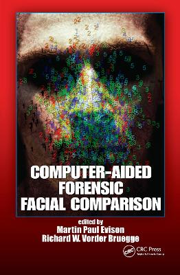 Computer-Aided Forensic Facial Comparison by Martin Paul Evison